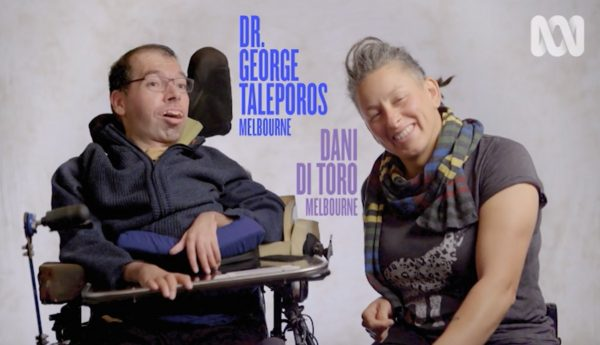 "Two people are seated in front of a grey backdrop in what appears to be a TV studio. One person is a wheelchair user. The words ""Dr George Taleporos"" and ""Melbourne"" are displayed next to the wheelchair user who is on the left. The words ""Dani Detoro"" and ""Melbourne"" are displayed next to the person on the right."